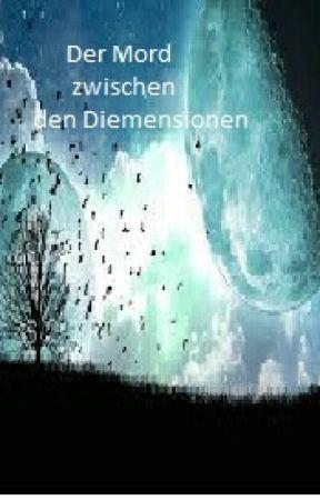 Der Mord zwischen den Dimensionen by Blubbileinchen