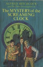 THE MYSTERY OF THE SCREAMING CLOCK by 333investigators