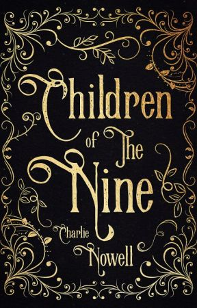 A Dance Beneath The Sun: Children Of The Nine by charlieNowell