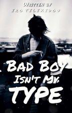 Bad Isn't My Type  by iroandmagda