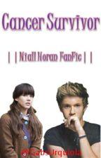 Cancer Survivor ||Niall Horan FanFic|| by GabsUrquiola
