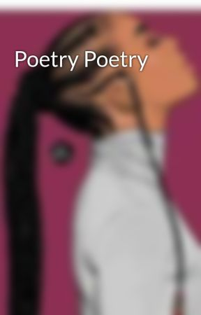 Poetry Poetry  by TeekayZulu046