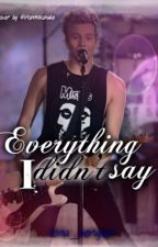 Everything I didn't say♥Luke Hemmings #Wattys2015 by michvelclifford