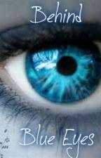 Behind Blue Eyes by KissedByMyAngel