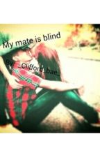 My Mate is blind?! by _Clifford_bae_