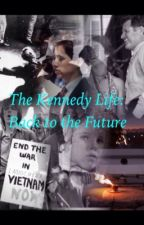 The Kennedy Life: Back to the Future by historynerd_