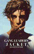 Gang Leader's Jacket | Mafia Romance  by silentyouths
