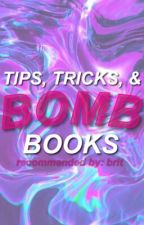 Tips, Tricks, and Bomb Books by britxcvi