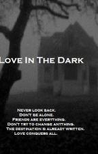 Love In The Dark // H.S. 1ª Temporada by AdrianaStylinson