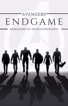 Avengers: Endgame (Rewritten) by skybluethoughts
