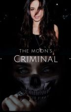 The Moon's Criminal  by camila_cabregui