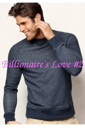 Billionaire's Love #2(BWWM Romance)