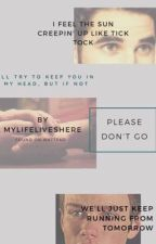 Please Don't Go (Klaine/Glee) by MyLifeLivesHere