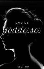 Among Goddesses by CarolynTellier