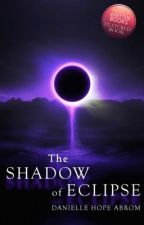 The Shadow of Eclipse by 8danielle9