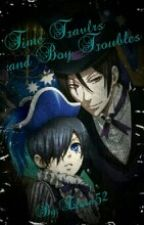 Time Travels and Boy Troubles (Ciel Phantomhive X Reader) by Elora52