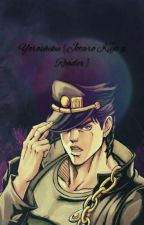 Yoroshiku {Jotaro Kujo x Reader} |JoJo's Bizarre Adventure's| by MajorasTears