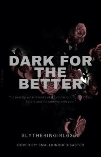 Dark for the Better