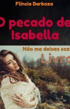 O pecado de Isabella DEGUSTAÇÃO by FlinciaBarboza1