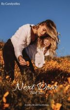 Next Door // Colby Brock BOOK TWO by candystiles