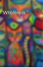 Wholeness by OrionMeditation
