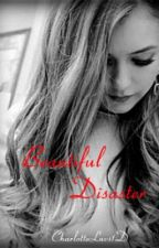 Beautiful Disaster (A Harry Styles Love Story) by CharlotteLuvs1D
