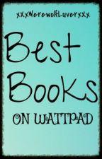 Best Books On Wattpad by xXxWerewolfLuverxXx