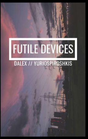 Futile Devises||dalex||vlogsquad  by yuriospiroshkis