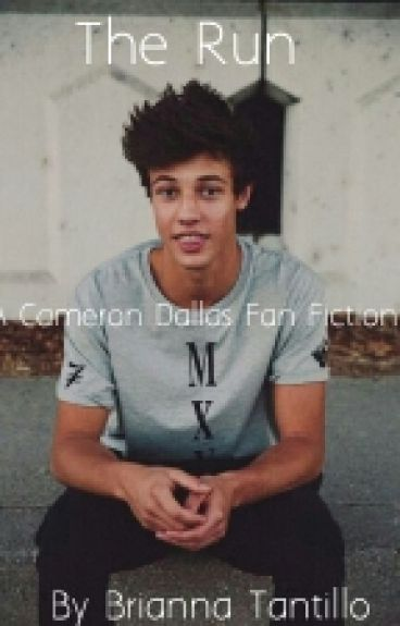 The Run (A Cameron Dallas Fanfic)