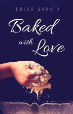 Baked With Love by ericadanlle