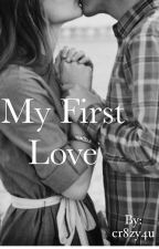 My First Love (Ross Lynch Fanfic) by cr8zy4u