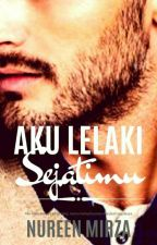 AKU LELAKI SEJATIMU - Special Edition  by NureenMirza