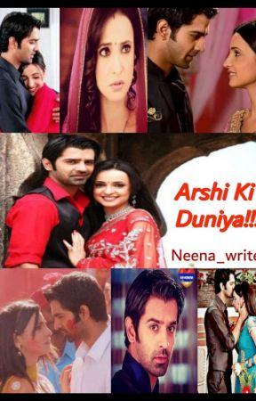 Arshi Ki Duniya!! ✔  by Neena_writes