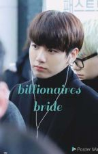 Billionaires brides (jungkook ff) Completed  (Under Editing ) by Salvisingh