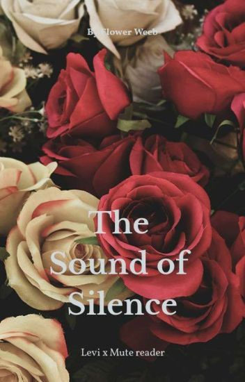 The Sound of your Voice [ Levi x Mute Female Reader