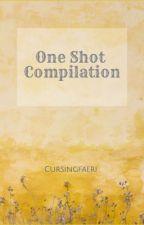 One Shot Compilation by cursingfaeri
