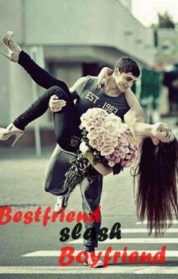 Bestfriend Slash Boyfriend