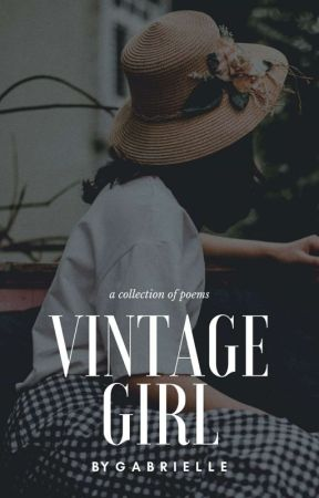 Vintage Girl; Collection Of Poems by InaantokAkoMamayaNa
