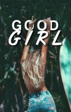 Good Girl  by californiadventure