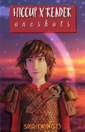 Hiccup x Reader (Race To The Edge) by spiritwing13
