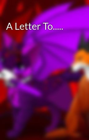 A Letter To..... by Dragonheart3606