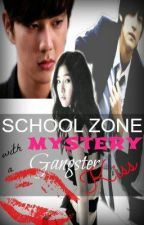 School Zone Mystery with a Gangster ''Kiss''  {COMPLETED} by hikari_30