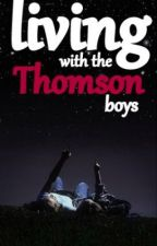 Living With The Thomson Boys (EDITING) by oatessosimple