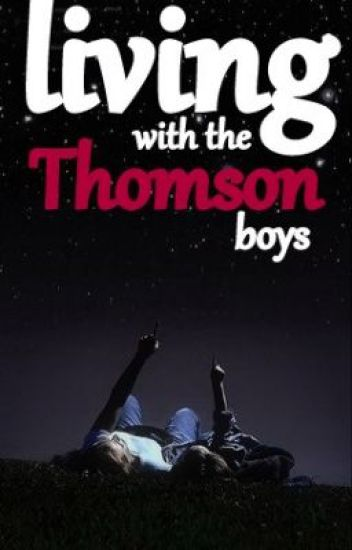 Living With The Thomson Boys (EDITING)
