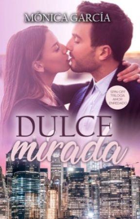 Dulce Mirada (Amor Enredado 4) by MnicaGarcaSaiz