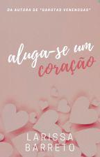 Aluga-se um Coração by LariBarreto