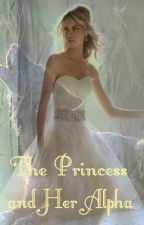 The Princess and Her Alpha (Book 2) by kthaler