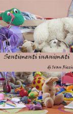 Sentimenti inanimati by IvanRicciardi2