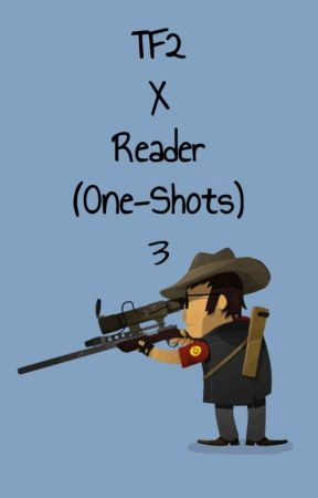TF2 X Reader (One-Shots) 3 - Medic X Depressed!Eating Disorder