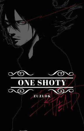One Shoty Na Zamówienie [Zamknięte] by ZuzLok